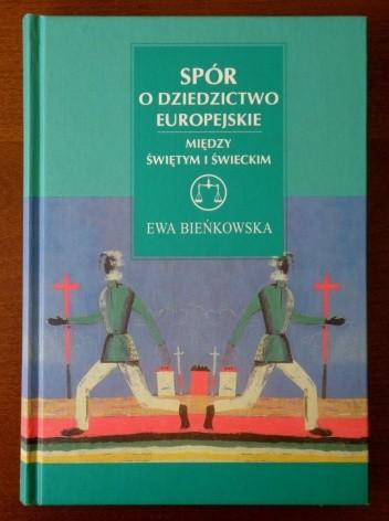 Okładka książki Spór o dziedzictwo europejskie. Między świętym i świeckim