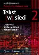 Okładka książki Tekst (w) sieci. Literatura, Społeczeństwo, Komunikacja