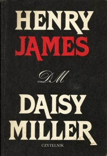 Okładka książki Daisy Miller. Wychowanek. Łgarz. Bestia w dżungli