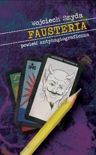 Okładka książki Fausteria. Powieść antyhagiograficzna
