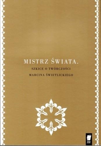 Okładka książki Mistrz świata. Szkice o twórczości Marcina Świetlickiego