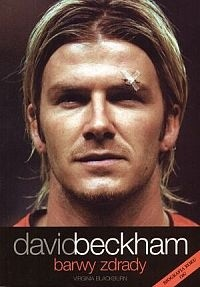 Okładka książki David Beckham. Barwy zdrady