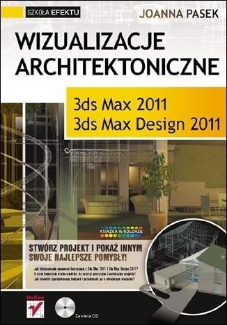 Okładka książki Wizualizacje architektoniczne. 3ds Max 2011 i 3ds Max Design 2011