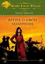 Bitwa o gród Sędziwoja - Tomasz Kruczek