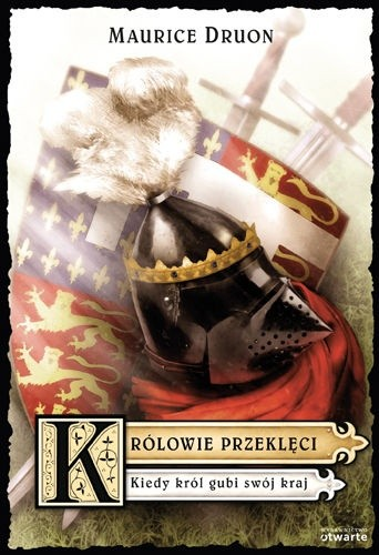 Królowie przeklęci. Tom 7: Kiedy król gubi swój kraj - Maurice Druon