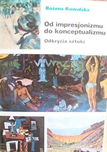 Okładka książki Od impresjonizmu do konceptualizmu. Odkrycia sztuki.