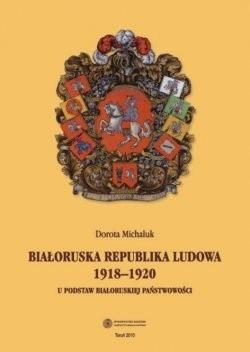 Okładka książki Białoruska Republika Ludowa 1918-1920. U podstaw białoruskiej państwowości