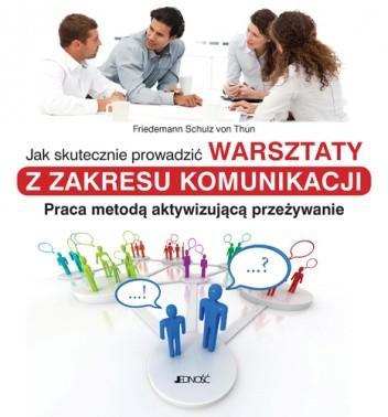 Okładka książki Jak skutecznie prowadzić warsztaty z zakresu komunikacji
