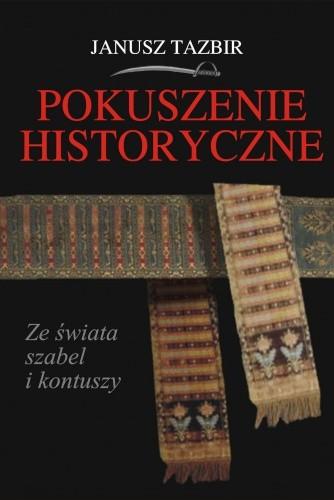 Okładka książki Pokuszenie historyczne. Ze świata szabel i kontuszy