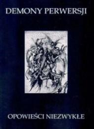 Okładka książki Demony perwersji. Opowieści niezwykłe