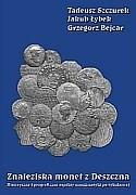 Okładka książki Znaleziska monet z Deszczna: historyczne i geograficzne aspekty numizmatyki partykularnej