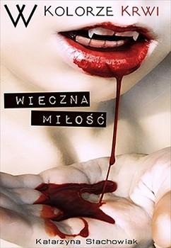 Okładka książki W kolorze krwi. Wieczna miłość