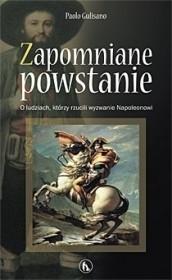 Okładka książki Zapomniane powstanie. O ludziach, którzy rzucili wyzwanie Napoleonowi