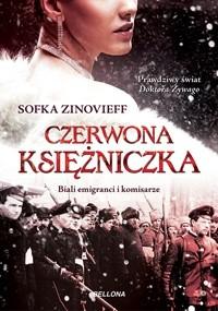 Okładka książki Czerwona księżniczka. Biali emigranci i komisarze
