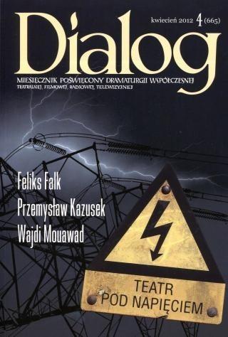 Okładka książki Dialog, nr 4 (665) / kwiecień 2012. Teatr pod napięciem