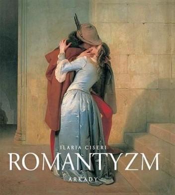 Okładka książki Romantyzm. 1780-1860 narodziny nowej wrażliwości