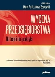 Okładka książki Wycena Przedsiębiorstwa. Od teorii do praktyki