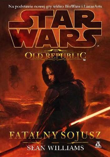 Okładka książki The Old Republic: Fatalny sojusz