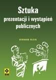 Okładka książki Sztuka prezentacji i wystąpień publicznych