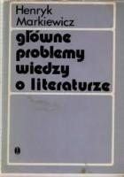 Główne problemy wiedzy o literaturze