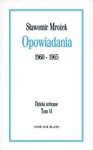 Okładka książki Opowiadania 1960 - 1965