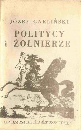 Okładka książki Politycy i żołnierze