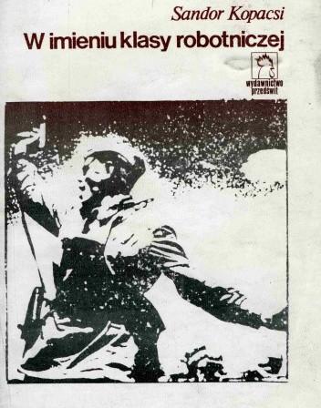 Okładka książki W imieniu klasy robotniczej
