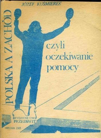 Okładka książki Polska a Zachód czyli oczekiwanie pomocy