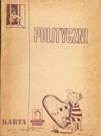 Okładka książki Polityczni. Więźniowie polityczni w Polsce lat 1981-1986