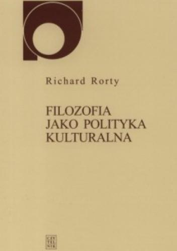Okładka książki Filozofia jako polityka kulturalna
