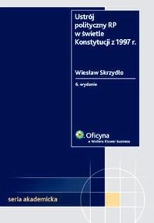 Okładka książki Ustrój polityczny RP w świetle Konstytucji z 1997 r.