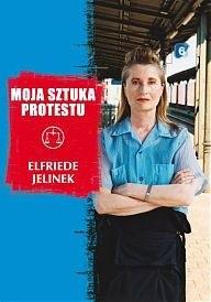 Okładka książki Moja sztuka protestu. Eseje i przemówienia