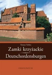Okładka książki Zamki krzyżackie. Deutschordensburgen