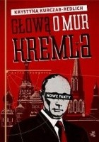 Głową o mur Kremla