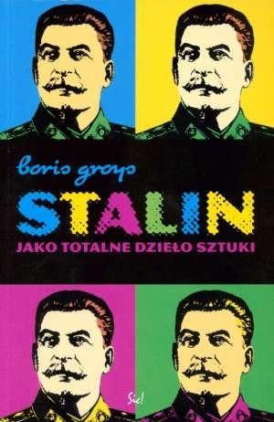 Okładka książki Stalin jako totalne dzieło sztuki