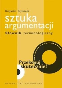 Okładka książki Sztuka argumentacji Słownik terminologiczny