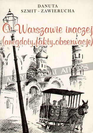Okładka książki O Warszawie inaczej: anegdoty, fakty, obserwacje
