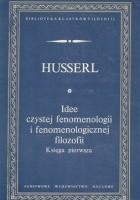 Idee czystej fenomenologii i fenomenologicznej filozofii, tom 1