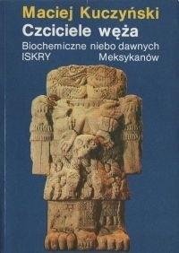 Okładka książki Czciciele węża. Biochemiczne niebo dawnych Meksykanów