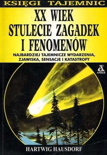 Okładka książki XX wiek - stulecie zagadek i fenomenów