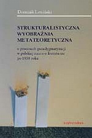 Okładka książki Strukturalistyczna wyobraźnia metateoretyczna