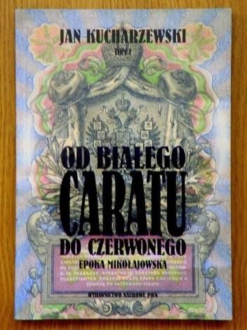 Okładka książki Od białego caratu do czerwonego. Tom 1. Epoka mikołajowska