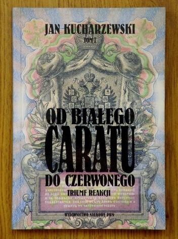 Okładka książki Od białego caratu do czerwonego. Tom 7. Triumf reakcji