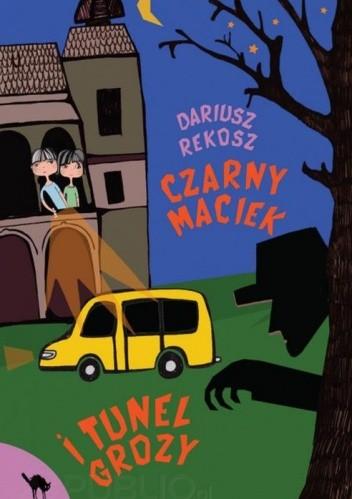 Okładka książki Czarny Maciek i tunel grozy