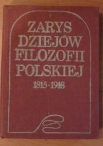 Okładka książki Zarys dziejów filozofii polskiej 1815-1918
