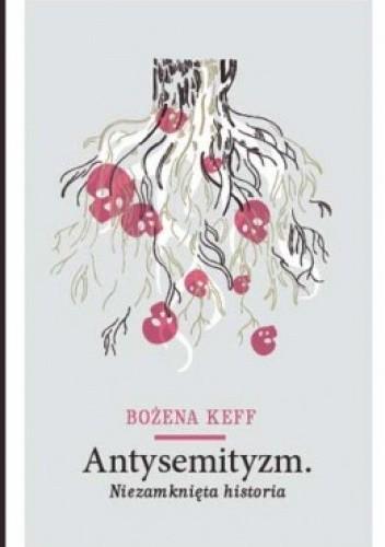 Okładka książki Antysemityzm. Niezamknięta historia.