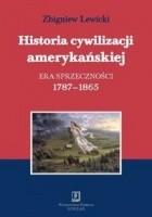 Historia cywilizacji amerykańskiej. Era sprzeczności 1787-1865