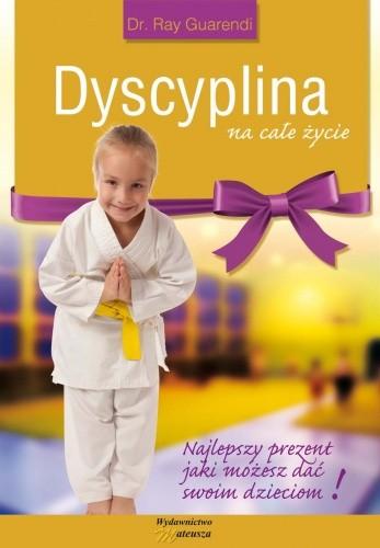 Okładka książki Dyscyplina na całe życie. Najlepszy prezent jaki możesz dać swoim dzieciom