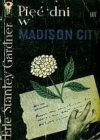 Okładka książki Pięć dni w Madison City