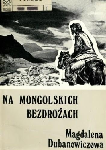 Okładka książki Na mongolskich bezdrożach